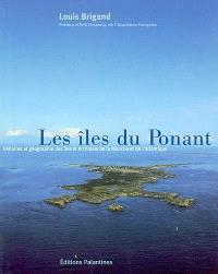 Les îles du Ponant : histoires et géographie des îles et îlots de la Manche et de l'Atlantique