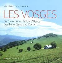 Les Vosges : de Saverne au Ballon d'Alsace, des Mille-Etangs au Donon