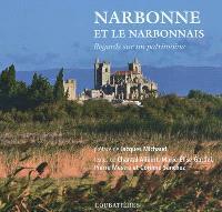 Narbonne et le Narbonnais : regards sur un patrimoine