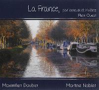 La France, par canaux et rivières : plein Ouest