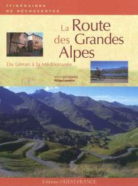 La route des Grandes Alpes : du Léman à la Méditerranée