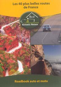 40 itinéraires en France : routes historiques, panoramiques, mythiques...