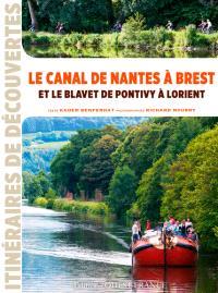 Le canal de Nantes à Brest : et le Blavet de Pontivy à Lorient