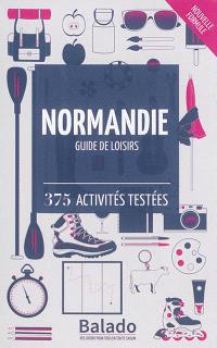Normandie : guide de loisirs : 375 activités testées