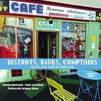 Bistrots, rades, comptoirs : récit d'un tour de Bretagne