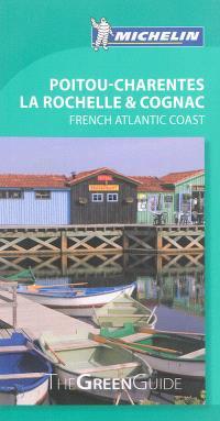 Poitou-Charentes, La Rochelle & Cognac : French atlantic coast