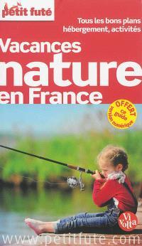 Vacances nature en France : tous les bons plans hébergement, activités