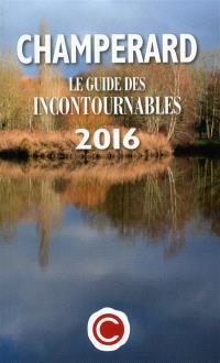 Champérard : le guide des incontournables 2016