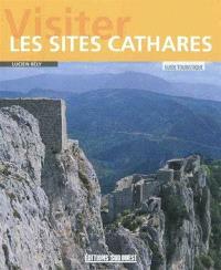 Visiter les sites cathares : guide touristique