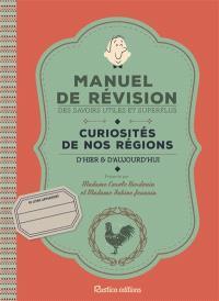 Curiosités de nos régions : d'hier & d'aujourd'hui