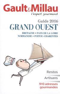 Gault & Millau : guide 2016 : Grand Ouest, Bretagne, Pays de la Loire, Normandie, Poitou-Charentes