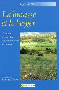 La brousse et le berger : une approche interdisciplinaire de l'embroussaillement des parcours
