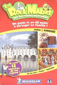 Paris-Bordeaux : Val de Loire, Poitou, Aquitaine