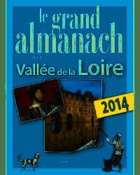 Grand almanach de la Vallée de la Loire 2014