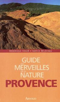 Guide des merveilles de la nature, Provence : les plus beaux sites naturels