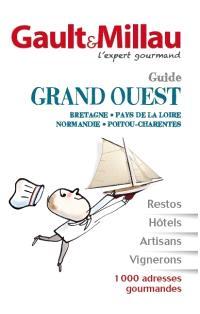 Guide grand Ouest : Bretagne, Pays de la Loire, Normandie, Poitou-Charentes