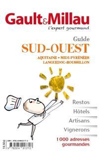 Guide Sud-Ouest : Aquitaine, Midi-Pyrénées, Languedoc-Roussillon
