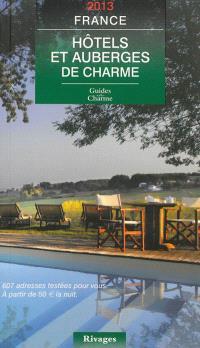 Hôtels et auberges de charme, France 2013