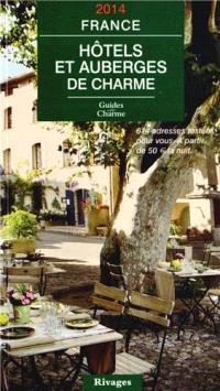 Hôtels et auberges de charme, France 2014