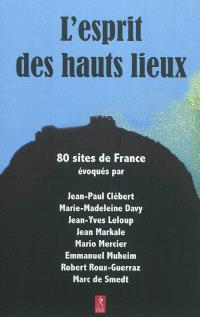 L'esprit des hauts lieux : 80 sites de France
