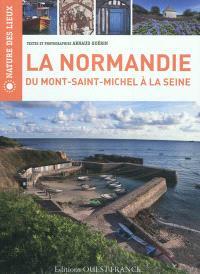 La Normandie : du Mont-Saint-Michel à la Seine