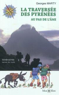 La traversée des Pyrénées au pas de l'âne : itinéraires, carnet de route