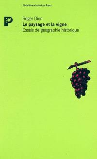 Le paysage et la vigne : essai de géographie historique