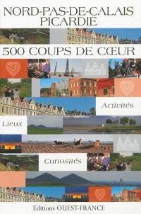 Nord-Pas-de-Calais Picardie : 500 coups de coeur