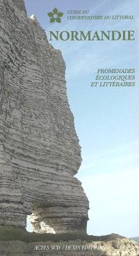 Normandie : promenades écologiques et littéraires