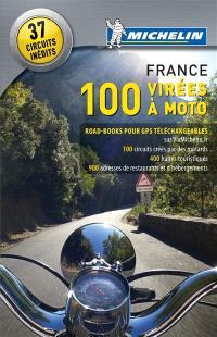 100 virées à moto en France : le guide Michelin pour les motards