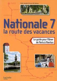 Nationale 7, la route des vacances : le guide pour flâner de Paris à Menton