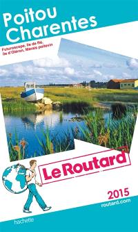 Poitou-Charentes : Futuroscope, île de Ré, île d'Oléron, Marais poitevin : 2015