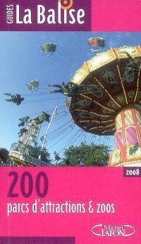 200 parcs d'attractions et zoos