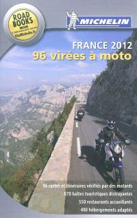 96 virées à moto, France 2012 : le guide Michelin pour les motards