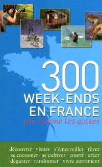 300 week-ends en France : pas comme les autres