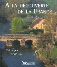 A la découverte de la France : 200 étapes, 2.000 sites