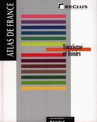 Atlas de France. Volume 07, Tourisme et loisirs
