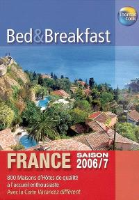 Bed and breakfast : France, saison 2006-7