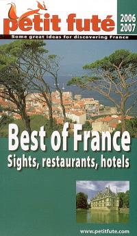 Best of France : sights, restaurants, hotels : 2006-2007
