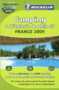 Camping & hôtellerie de plein air, France 2009 : sélection 2009 : près de 2.600 terrains sélectionnés dont 1.980 avec chalets, bungalows, mobile homes, 1.300 pour camping-cars