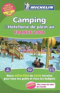 Camping, France 2008 : sélection 2008 : près de 2.700 terrains sélectionnés dont 1.900 avec chalets, bungalows, mobile homes, 990 pour camping cars