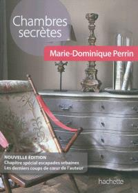 Chambres secrètes : près de 450 chambres d'hôtes, gîtes et hôtels de charme en France