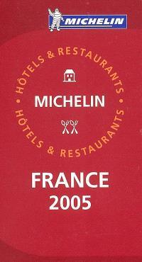 France 2005 : hôtels & restaurants