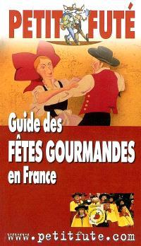 Guide des fêtes gourmandes en France