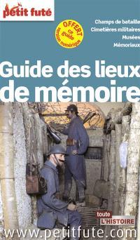 Guide des lieux de mémoire : champs de bataille, cimetières militaires, musées, mémoriaux : 2014-2015