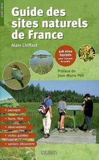 Guide des sites naturels de France : 518 sites équipés pour l'accueil du public
