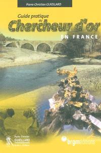 Guide pratique du chercheur d'or en France