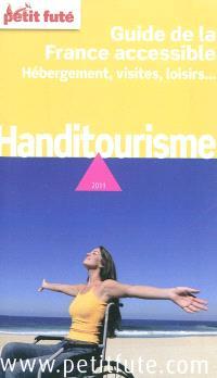 Handitourisme : guide de la France accessible, hébergement, visites, loisirs... : 2011
