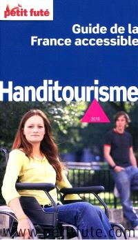 Handitourisme, guide de la France accessible : 2010