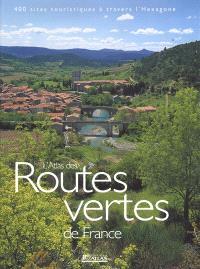 L'atlas des routes vertes de France : 100 itinéraires touristiques à travers toutes les régions